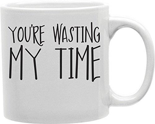 Imaginarium Goods CMG11-IGC-WASTING Wasting - You Re Wasting My Time Mug from Imaginarium Goods Co.