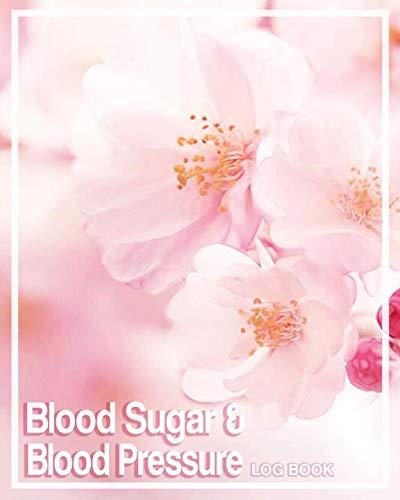 Blood Sugar and Blood Pressure Log Book: Log Daily Blood Pressure and Blood Sugar Levels, Blood Pressure Record, Low Blood Pressure, Monitor Blood ... 8x10, 120 page Very Thorough Record Keeper (Low Sugar Levels And Low Blood Pressure)