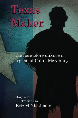 Texas Maker: the heretofore unknown legend of Collin McKinney