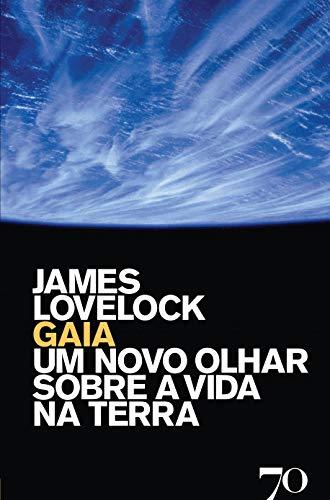 Gaia: um Novo Olhar Sobre a Vida na Terra