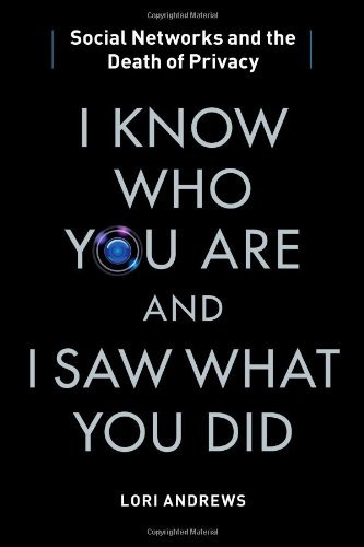I Know Who You Are and I Saw What You Did by Lori Andrews, Publisher : Free Press