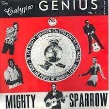 The Calypso Genius Volume 1 - The Mighty Sparrow - Trinidad [Vinyl LP Record] by National Recording company NLP 8420