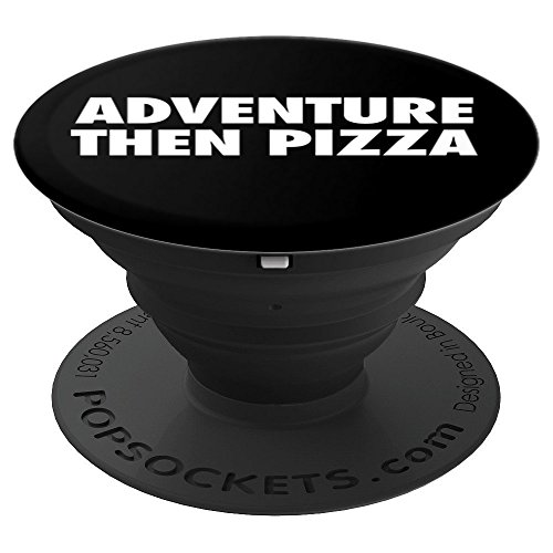 Feast Pizza - Adventure Then Pizza - Funny Foodie Feast Slogan - PopSockets Grip and Stand for Phones and Tablets