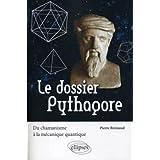 Le Dossier Pythagore du Chamanisme ET la Mecanique Quantique