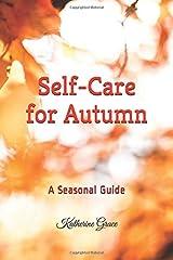 Self-Care for Autumn: A seasonal guide Paperback