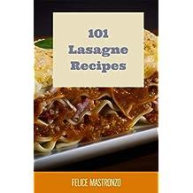101 Lasagna Recipes: easy lasagna recipes everyone can do (cooking with mastronzo Book 5)