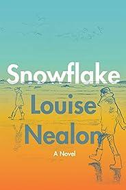 Snowflake: A Novel