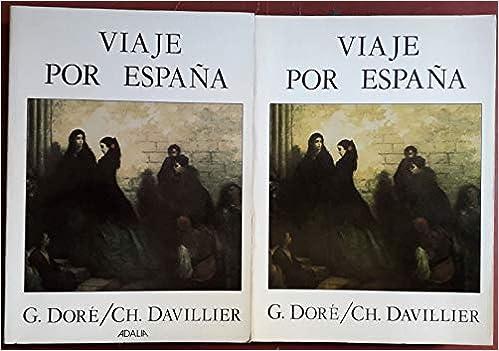 VIAJE POR ESPAÑA. 2 TOMOS: Amazon.es: Gustavo Dore, Baron Ch. Davillier: Libros