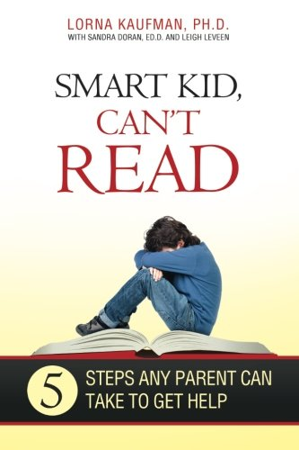 Smart Kid, Can't Read: 5 Steps Any Parent Can Take to Get Help