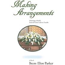 Making Arrangements: A Novel