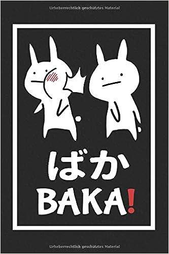 Baka Notizbuch Lustiges Notizbuch A5 Anime Japan Baka Hase Ohrfeige Lustiges Geschenk Fur Anime Manga Otaku Liebhaber Lustiges Susses Kaninchen German Edition Bucher Animee 9798656212953 Amazon Com Books