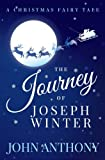 img - for The Journey of Joseph Winter: A Christmas Fairy Tale book / textbook / text book