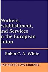 Workers, Establishment, and Services in the European Union (Oxford European Union Law Library)