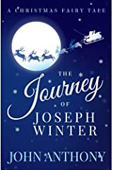 The Journey of Joseph Winter: A Christmas Fairy Tale Paperback