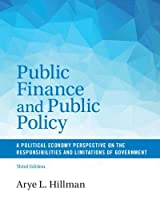 Public Finance and Public Policy: A Political Economy Perspective on the Responsibilities and Limitations of Government