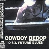 Cowboy Bebop: Future Blues (2001-08-29)