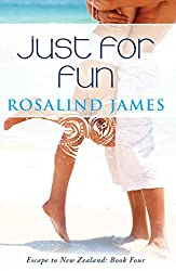 Just for Fun: A Second Chance New Zealand Rugby Romance (Escape to New Zealand Book 4) (English Edition)