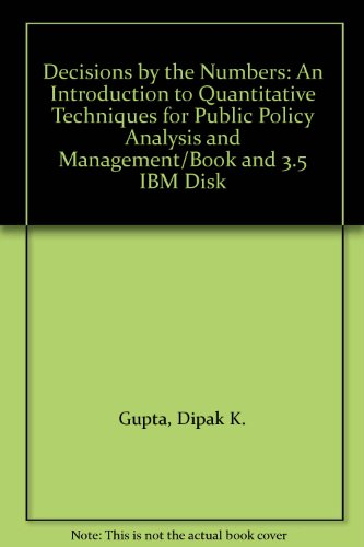 Decisions by the Numbers: An Introduction to Quantitative Techniques for Public Policy Analysis and Management/Book and