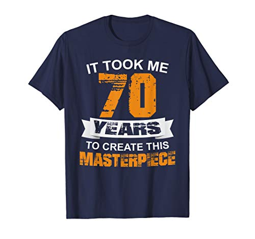 - Funny 70 Years Old Joke T-Shirt 70th Birthday Gag Gift Idea