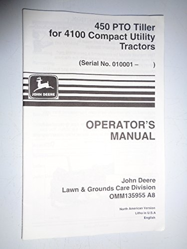 4100 Compact - John Deere 450 PTO Tiller for use on 4100 Compact Tractors Operators Owners Manual OMM135955 A8