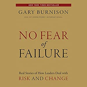 No Fear of Failure: Real Stories of How Leaders Deal with Risk and Change Audiobook