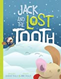 Jack and the Lost Tooth, Anne Scully and Robert Scully, 0578010291