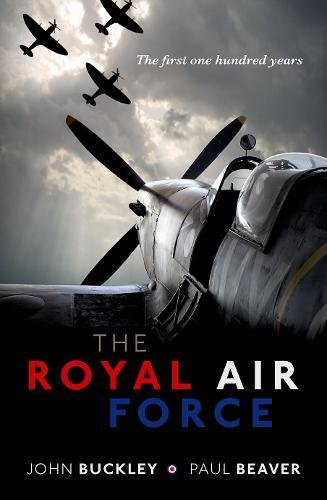 The Royal Air Force: The First One Hundred Years