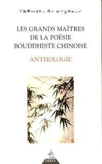 Les grands maîtres de la poésie bouddhiste chinoise, Collectif