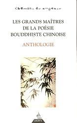 Les grands maîtres de la poésie bouddhiste chinoise