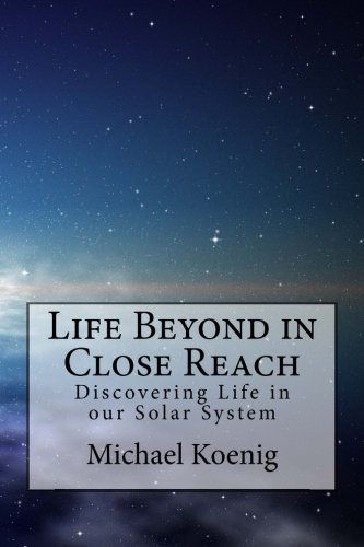 Life Beyond in Close Reach: Discovering Life in our Solar System PDF