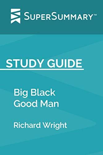 Study Guide: Big Black Good Man by Richard Wright (SuperSummary)