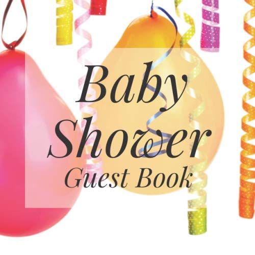 - Baby Shower Guest Book: Colorful Balloons Confetti Streamers Theme - Gender Reveal Boy Girl Signing Sign In Guestbook, Welcome New Baby with Gift Log ... Prediction, Advice Wishes, Photo Milestones