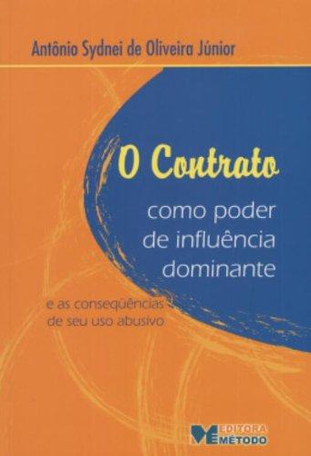 O Contrato Como Poder De Influência Dominante (Em Portuguese do Brasil) Antônio Sydnei de Oliveira Júnior