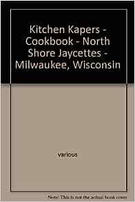 Kitchen Kapers Cookbook North Shore Jaycettes