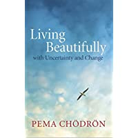 Living Beautifully : with Uncertainty and Change