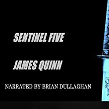 Sentinel Five - The Redaction Chronicles, Book 2 Audiobook by James Quinn Narrated by Brian Dullaghan