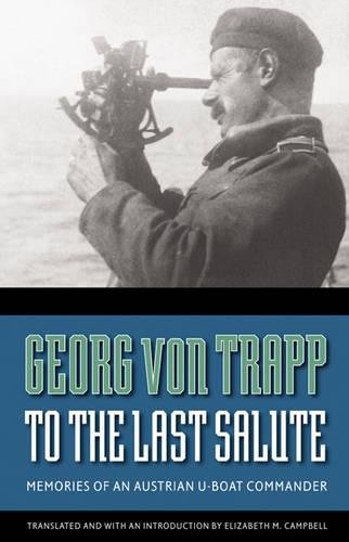 To the Last Salute: Memories of an Austrian U-Boat Commander pdf epub