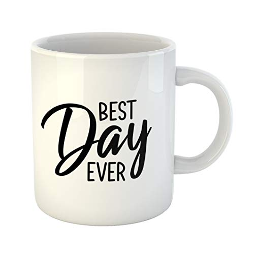 Emvency 11 Ounces Coffee Mug Anniversary Best Day Ever Lettering Message Phrase Modern Brush Scrap Booking Other Birth White Ceramic Glossy Tea Cup With Large ()