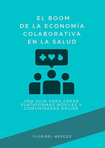 Download PDF El Boom de la Economía Colaborativa en la Salud - Una Guía para crear plataformas móviles y comunidades online