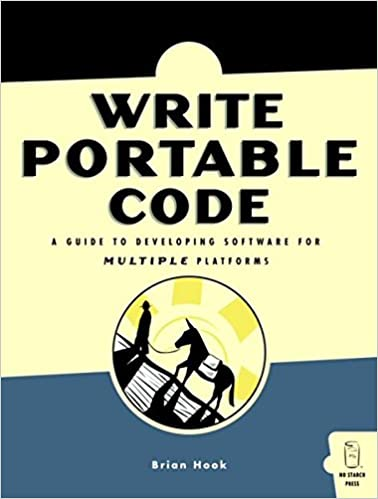 Write Portable Code: An Introduction to Developing Software for Multiple Platforms