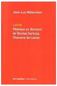 Laïcité : Réplique au discours de Nicolas Sarkozy, chanoine de Latran par Jean-Luc Mélenchon