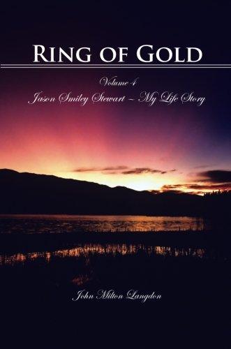 Ring of Gold, Volume 4: Jason Smiley Stewart - My Life Story