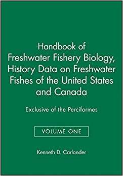 Book Handbook of Freshwater Fishery Biology, Life History Data on Freshwater Fishes of the United States and Canada, Exclusive of the Perciformes