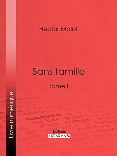 Sans famille: Tome I (French Edition)