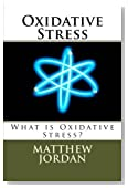 Oxidative Stress: What is Oxidative Stress?