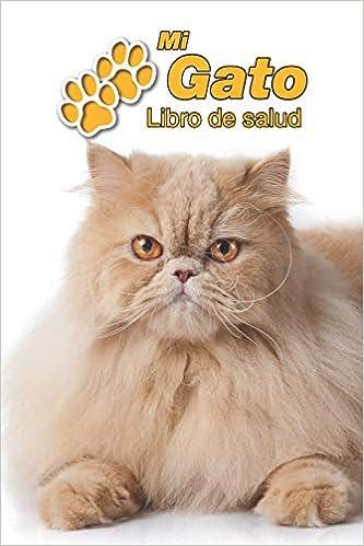 Mi Gato Libro de salud: Persa | 109 páginas 15cm x 23cm A5 ...