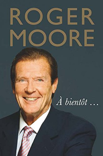 Roger Moore    Bient T