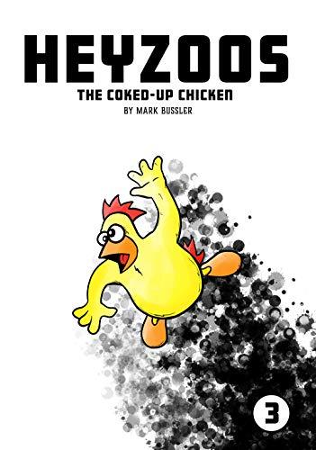 Amazon.com: Heyzoos the Coked-Up Chicken #3 eBook: Mark ...