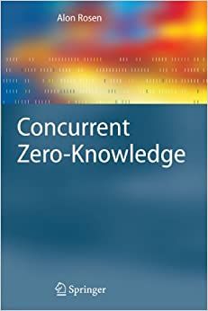 Concurrent Zero-Knowledge (Information Security and Cryptography)