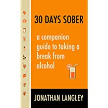 30 Days Sober: a companion guide to taking a break from alcohol
